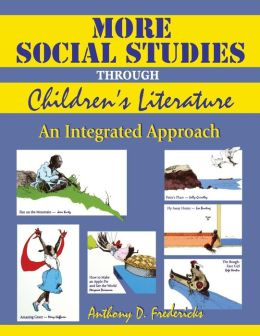 More Social Studies Through Childrens Literature: An Integrated Approach