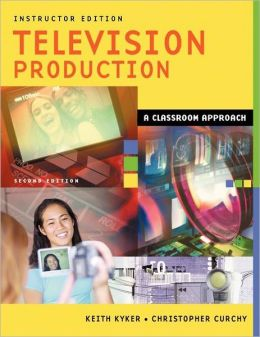 Television Production: A Classroom Approach, Instructor Edition