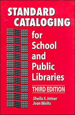 Standard Cataloging for School and Public Libraries: Third Edition