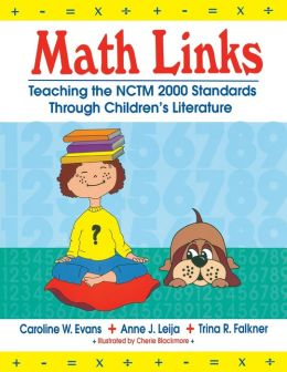Math Links: Teaching the NCTM 2000 Standards Through Children's Literature