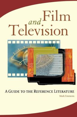 Film and Television: A Guide to the Reference Literature