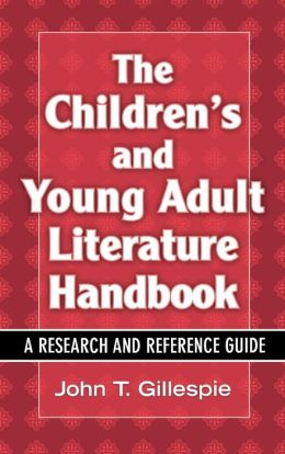 Children's and Young Adult Literature Handbook: A Research and Reference Guide