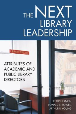 The Next Library Leadership: Attributes of Academic and Public Library Directors