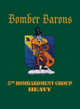 5th Bombardment Group: Bomber Barons