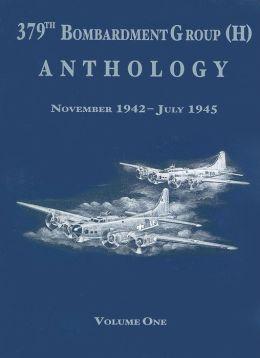 379th Bombardment Group (H) Anthology, Volume 1: November 1942-July 1945