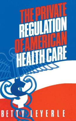 Private Regulation of American Health Care