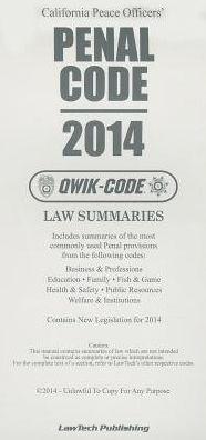 California Peace Officers' Penal Code 2014 Qwik-Code California Edition
