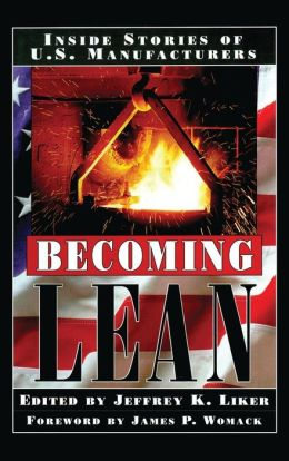 Becoming Lean: Inside Stories of U.S. Manufacturers