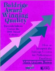 Baldrige Award Winning Quality 11th Ed.: How to Intrepret The Baldrige Criteria for Performance Excellence
