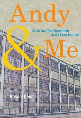 Andy and Me: Crisis and Transformation on the Lean Journey