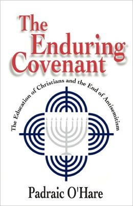 The Enduring Covenant: The Education of Christians and the End of Antisemitism
