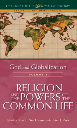 God and Globalization: Volume 1: Religion and the Powers of the Common Life