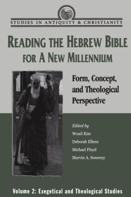 Reading the Hebrew Bible for a New Millineum: Form, Concept and Theological Perspective