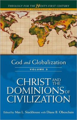 God and Globalization: Volume 3: Christ and the Dominions of Civilization