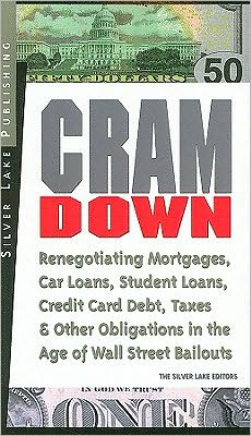 Cramdown: Renegotiating Mortgages, Car Loans, Student Loans, Credit Cards and Other Finances in the Age of Wal