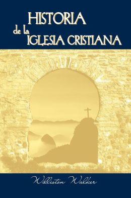Historia De La Iglesia Cristiana (Spanish