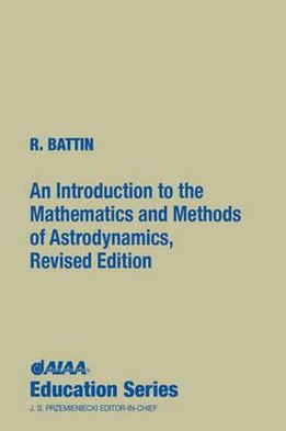 An Introduction to the Mathematics and Methods of Astrodynamics, Revised Edition