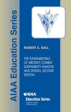 The Fundamentals of Aircraft Combat Survivability Analysis and Design, Second Edition