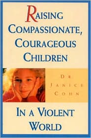 Raising Compassionate, Courageous Children in a Violent World