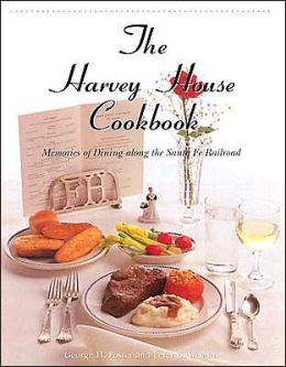 Harvey House Cookbook: Recipes and Memories from a Great American Dining Experience
