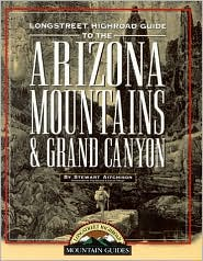 Longstreet Highroad Guide to the Arizona Mountains and Grand Canyon