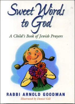 A Sweet Words to God: A Child's Book of Jewish Prayers