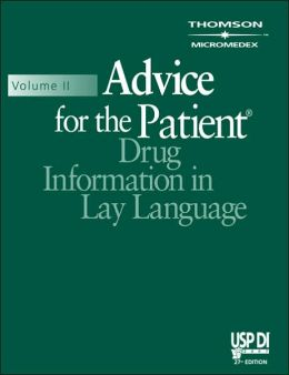 USP DI Volume II, 2007: Advice for the Patient, Drug Information in Lay Language