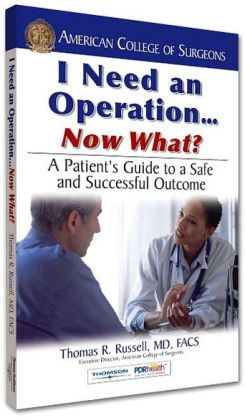 I Need an Operation Now What?