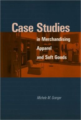 Case Studies in Merchandising, Apparel and Soft Goods