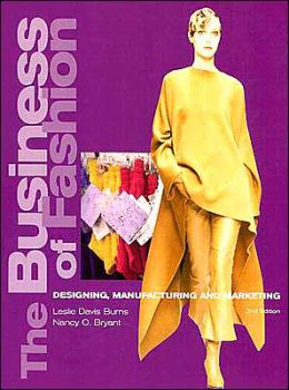 The Business of Fashion 2nd Edition: Designing, Manufacturing, and Marketing