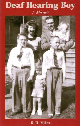 Deaf Hearing Boy: A Memoir (Deaf Lives Series, Vol. 2)