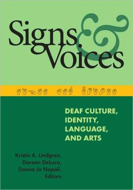 Signs and Voices: Deaf Culture, Identiy, Language and Arts