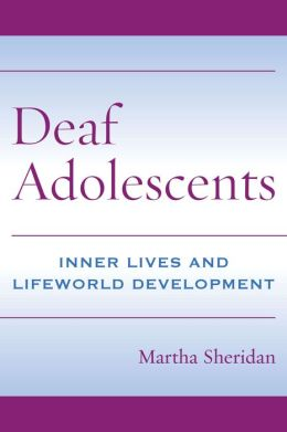 Deaf Adolescents: Inner Lives and Lifeworld Development