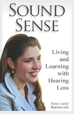 Sound Sense: Living and Learning with Hearing Loss