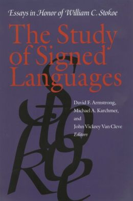 The Study of Signed Languages: Essays in Honor of William C. Stokoe
