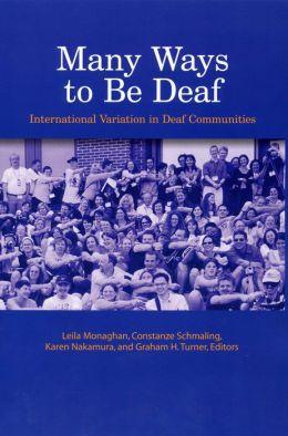 Many Ways to Be Deaf: International Variation in Deaf Communities