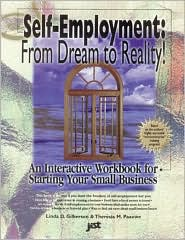 Self-Employment: From Dream to Reality! an Interactive Workbook for Starting Your Small Business