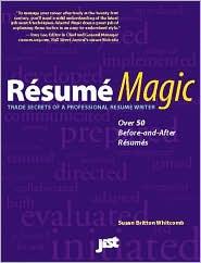 Resume Magic: Trade Secrets of a Professional Resume Writer
