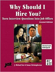 Why Should I Hire You?: Turn Interview Questions into Job Offers