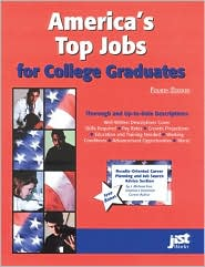 America's Top Jobs for College Graduates: Detailed Information on 112 Major Jobs Requiring Four-Year Degrees