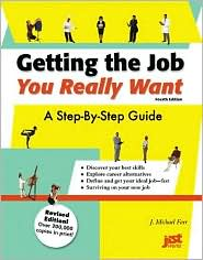 Getting the Job You Really Want: A Step-by-Step Guide
