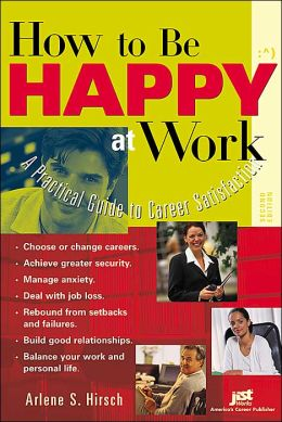 How to Be Happy at Work: A Practical Guide to Career Satisfaction