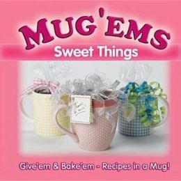 Mug 'Ems, Sweet Things