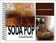 Soda Pop Cookbook: 101 Recipes with Soda Pop