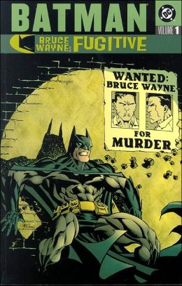 Batman: Bruce Wayne: Fugitive, Volume 1
