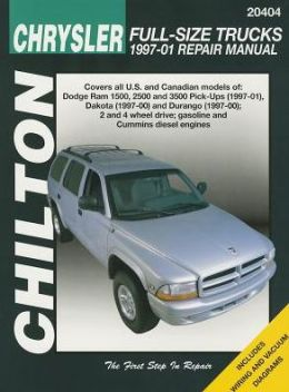 Chilton Chrysler Full-Size Trucks 1997-01 Repair Manual : Covers All U.S. and Canandian Models of : Dodge Ram 1500, 2500 and 3500 Pick-Ups (1997-01), Dakota (1997-00) and Durango (1997-00); 2 and 4 Wheel Drive; Gasoline and Cummins Diesel Engines