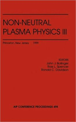 Non-Neutral Plasma Physics III: Princeton, New Jersey, USA, 2-5 August 1999