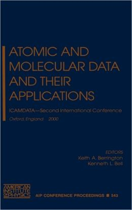 Atomic and Molecular Data and Their Applications: ICAMDATA - Second International Conference