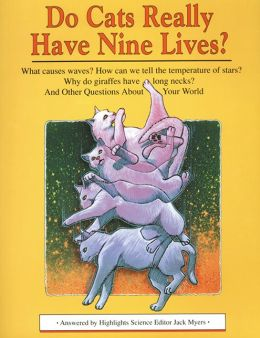 Do Cats Really Have Nine Lives?: And Other Questions about Your World