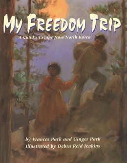 My Freedom Trip: A Child's Escape from South Korea